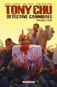 Tony Chu, détective cannibale, Pousse café
