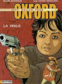 Sept balles pour Oxford. Volume 2, La perle