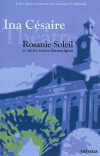 Rosanie Soleil et autres textes dramatiques