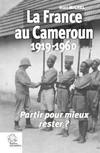 La France au Cameroun, 1919-1960