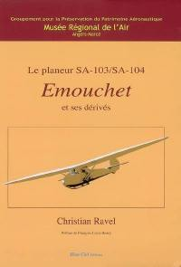 Le planeur SA-103, SA-104 Emouchet et ses dérivés