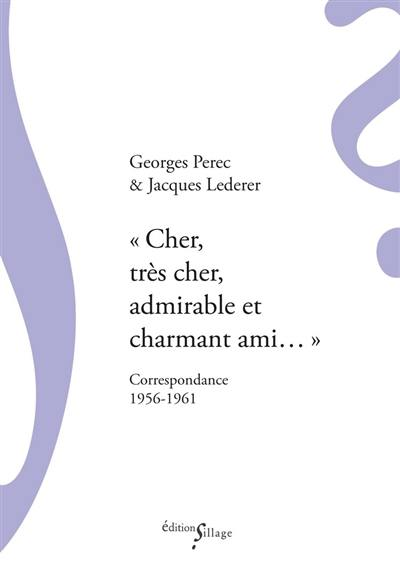 Cher, très cher, admirable et charmant ami...