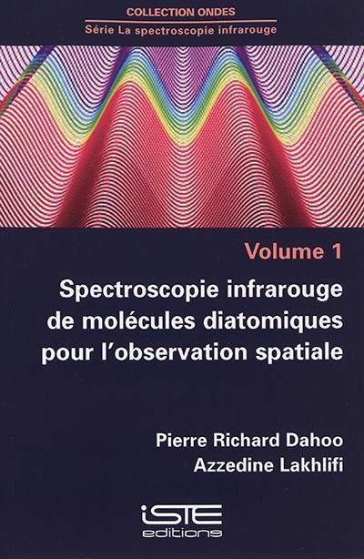 Spectroscopie infrarouge de molécules diatomiques pour l'observation spatiale