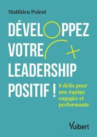 Développez votre leadership positif !