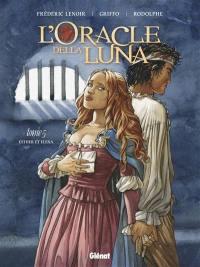 L'oracle della Luna. Volume 5, Esther et Elena