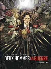 Deux hommes en guerre. Volume 2, La trahison d'Etat