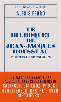 Le bilboquet de Jean-Jacques Rousseau