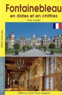Fontainebleau, en dates et en chiffres