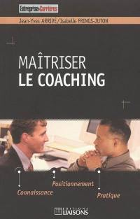 Maîtriser le coaching
