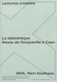 La bibliothèque Alexis-de-Tocqueville à Caen, OMA, Rem Koolhaas