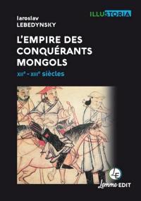 L'Empire des conquérants mongols