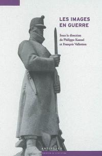 Les images en guerre, 1914-1945