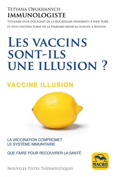 Les vaccins sont-ils une illusion ? = Vaccine illusion