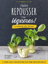 Faites repousser vos légumes !