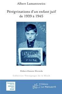 Pérégrinations d'un enfant juif de 1939 à 1945