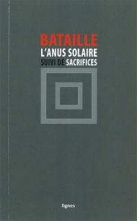 L'anus solaire; Suivi de Sacrifices