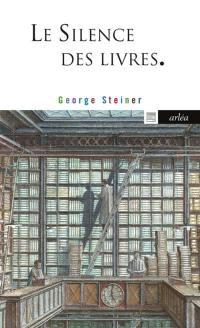 Le silence des livres. Suivi de La lecture, ce vice impuni