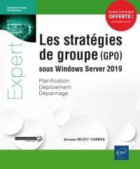Les stratégies de groupe (GPO) sous Windows Server 2019