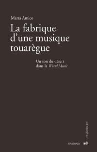 La fabrique d'une musique touarègue