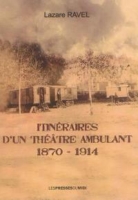 Itinéraires d'un théâtre ambulant, 1870-1914