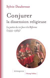 Conjurer la dissension religieuse