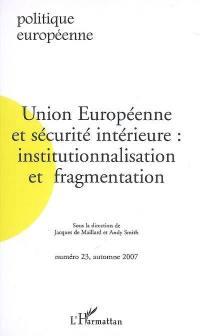 Politique européenne. n° 23, Union européenne et sécurité intérieure
