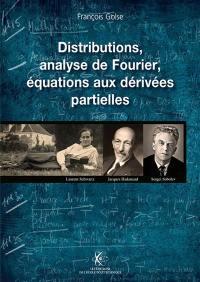 Distributions, analyse de Fourier, équations aux dérivées partielles
