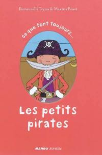 Ce que font toujours les petits pirates; Ce que ne font jamais les petits pirates