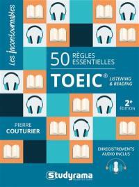 TOEIC : 50 règles essentielles : listening & reading