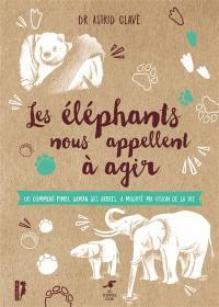 Les éléphants nous appellent à agir ou Comment Pimbi, daman des arbres, a modifié ma vision de la vie