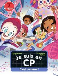 Je suis en CP, C'est carnaval !