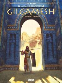 Gilgamesh. Volume 1, Les frères ennemis