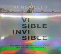 Versailles, visible, invisible
