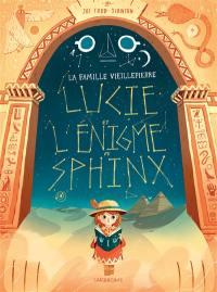 La famille Vieillepierre, Lucie et l'énigme du Sphinx