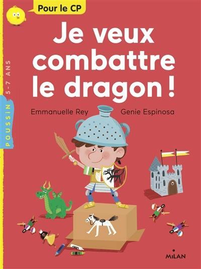 Je veux combattre le dragon !