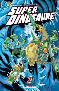 Super dinosaure. Volume 2,
