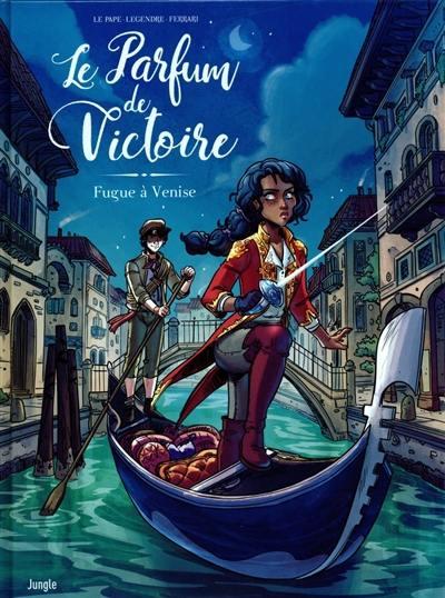Le parfum de Victoire. Volume 1, Fugue à Venise