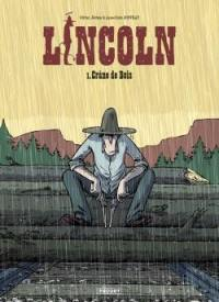 Lincoln. Volume 1, Crâne de bois