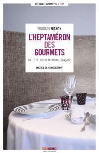 L'heptaméron des gourmets ou Les délices de la cuisine française