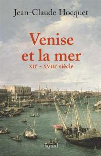 Venise et la mer, XIIe-XVIIIe siècle