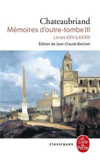 Mémoires d'outre-tombe. Volume 3, Livres XXV à XXXIII