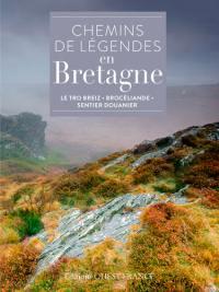 Chemins de légendes en Bretagne
