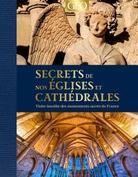 Secrets de nos églises et cathédrales