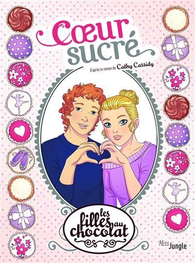 Les filles au chocolat. Volume 8, Coeur sucré