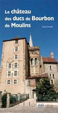 Le château des ducs de Bourbon de Moulins
