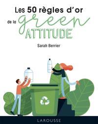 Les 50 règles d'or de la green attitude