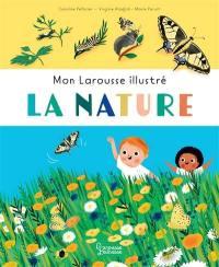 La nature : mon Larousse illustré