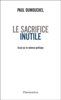 Le sacrifice inutile