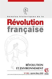 Annales historiques de la Révolution française. n° 399, Révolution et environnement