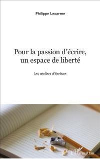 Pour la passion d'écrire, un espace de liberté